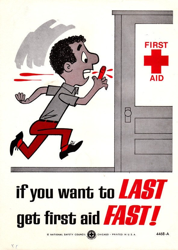 Vintage Work Safety Poster If you want to last get first aid