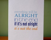 everything will will be alright in the end - card