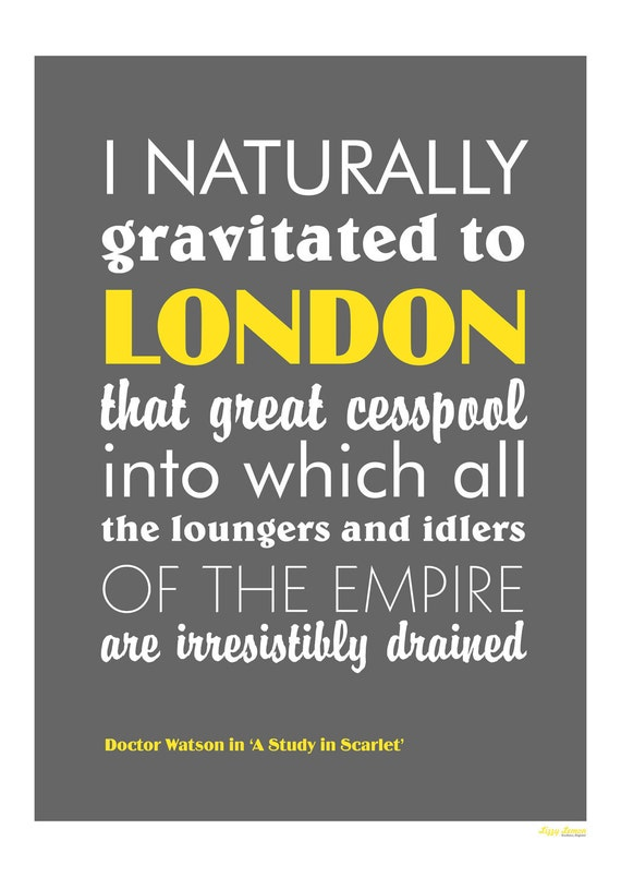 Sherlock Holmes print - London quote - loungers and idlers