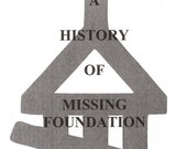 A History of Missing Foundation zine by Vincent D. Dominion