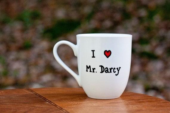 I love Mr. Darcy coffee cup - Pride and Prejudice