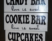 COOKIE CANDY Bar CUPCAKES Love is Sweet Wedding Birthday Party Sign Plaque Wooden Dessert Buffet You Pick Color Hand Painted
