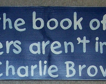 In the Book of Life the Answers Are Not in the Back Charlie Brown Quote Wall Sign Plaque