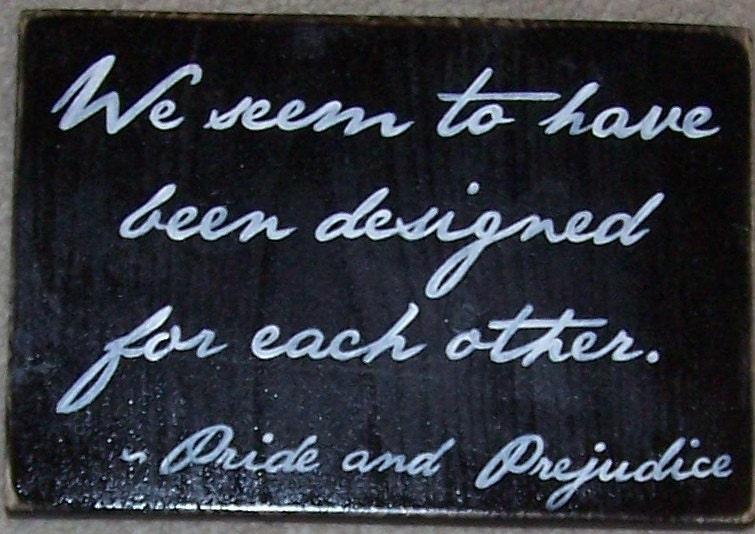 we seem to have been designed for each other sign plaque pride