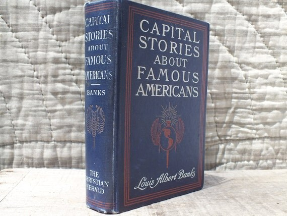 Antique Book - Capital Stories About Famous Americans 1905 Illustrated Hardcover Louis Albert Banks