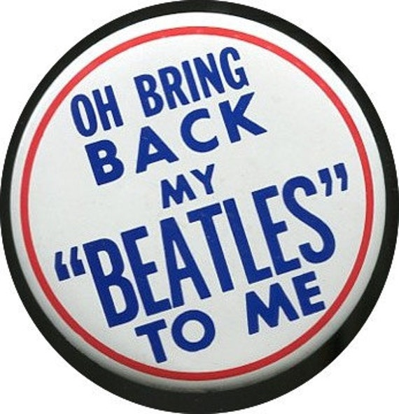 Beatles Pinback, Unique Button Pin.
