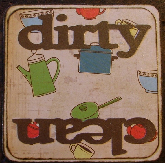 Dirty and Clean Dishwasher Sign, choose Velcro or a Magnet