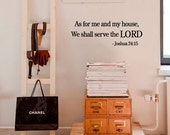 BIG As for me and my house, We shall serve the LORD -Joshua 24:15 - Vinyl Wall Quote Decal