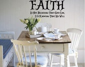 BIG FAITH is not believing that GOD can... - Vinyl Wall Quote Decal