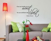 If you can't handle me at my worst... - Marilyn Monroe - Vinyl Wall Quote Decal
