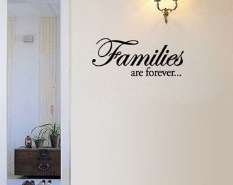 """BIG """"Families are forever..."""" - Vinyl Wall Quote Decal"""