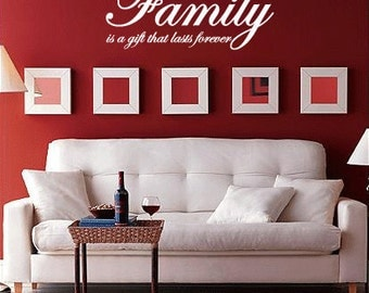 Family is a gift that lasts forever - Vinyl Wall Quote Decal