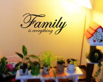Family is everything - Vinyl Wall Quote Decal
