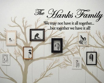 BIG FAMILY NAME  We may not have it all... - Vinyl Wall Quote Decal