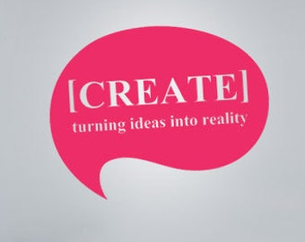 CREATE turning ideas into reality - Wall Decals