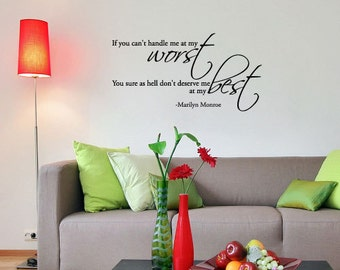 BIG If you can't handle me at my worst... - Marilyn Monroe - Vinyl Wall Quote Decal
