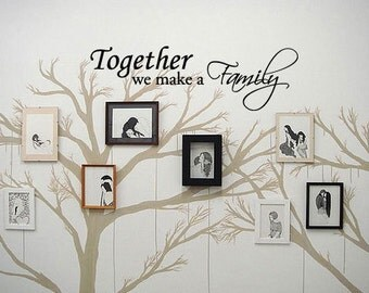 Together we make a Family - Vinyl Wall Quote Decal