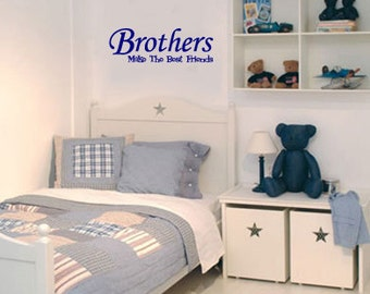 Brothers make the best friends Vinyl Wall Quote Decal
