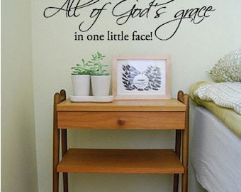 All of God's grace in one little face Vinyl Wall Quote Decal