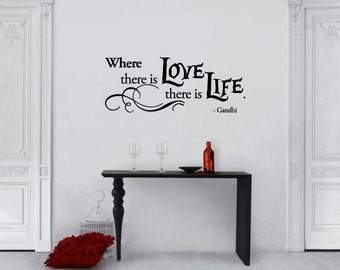 BIG Where there is Love there is Life Gandhi Vinyl Wall Quote Decal