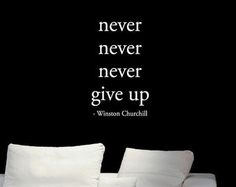 BIG Never Never Never Give up - Winston Churchill - Vinyl Wall Quote Decal
