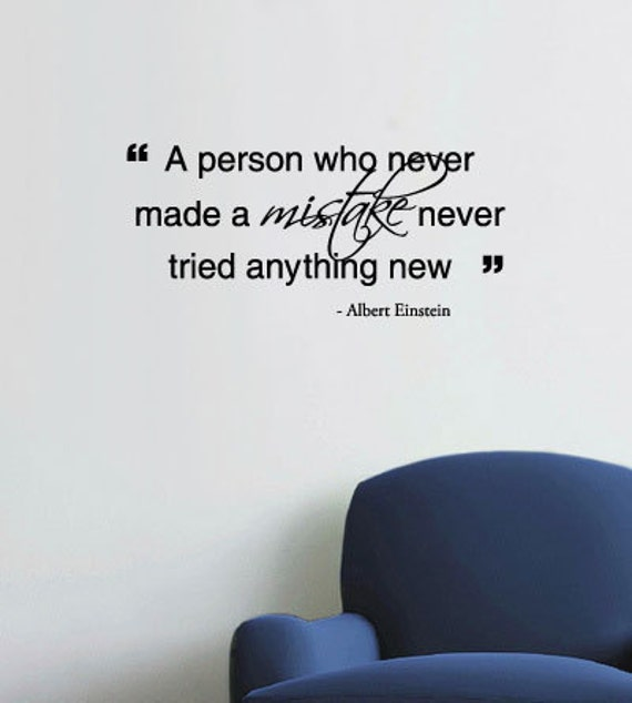 BIG A person who never made a mistake never tried anything new - Vinyl Wall Quote Decal