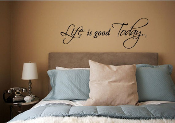 Life is Good Today - Vinyl Wall Quote Decal