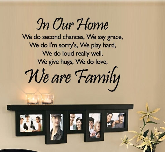 In Our Home we do second chances... We are Family Wall Quote Decal