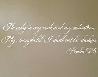 Psalm 62:6 Scripture wall lettering made of vinyl.