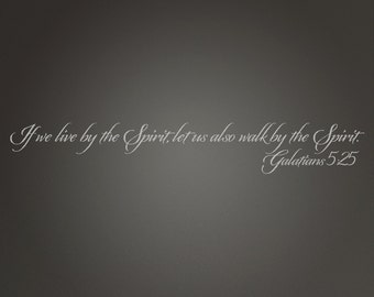 Galatians 5:25 Scripture wall lettering made of vinyl.