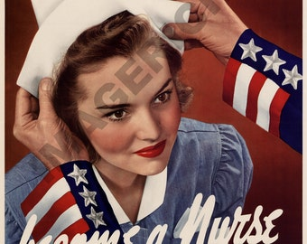 World War II Poster -  Become a Nurse