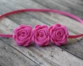 Felt Flower Headband - Rose Trio  in Hot Pink  - Newborn Baby to Adult