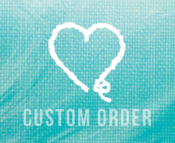 Custom order for Dave