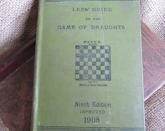 Vintage Book Lee's Guide To The Game Of Draught's 1908 Checkers How To