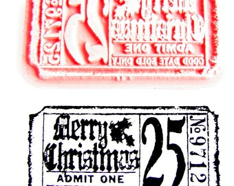 Merry Christmas Admit One Ticket Stamp - Rubber Cling Mount Stamp