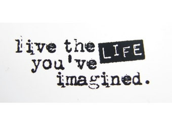 Live the Life You've Imagined Stamp - Rubber Cling Mounted Stamp