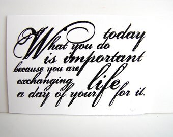What You Do Today Text Quote Stamp (Rubber Cling Mount Stamp) - Perfect for paper crafts, fabric, and more