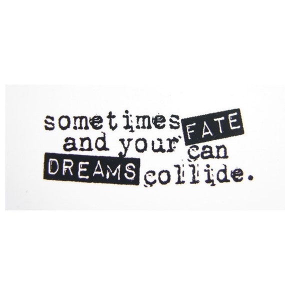 Sometimes Fate and Your Dreams Can Collide Stamp - Rubber Cling Mounted Stamp