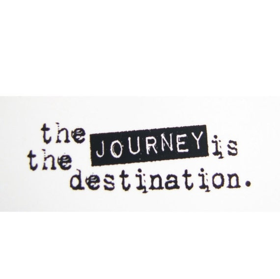 The Journey is the Destination Stamp - Rubber Cling Mounted Stamp
