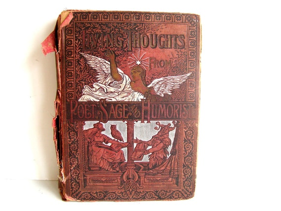"""Antique Book """"Living Thoughts from Poet Sage and Humorist"""" from 1891 - Collectible, Paper Ephemera, Altered Art, and more"""