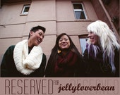 RESERVED FOR  jellyloverbean