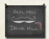 Real Men Drink Milk Mustache Chalk Board 8 x 10 Print Black White Quote Home Wall Decor Red Moustache