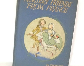 1927 Nursery Frieds From France, My Travelship, Antique Book, Childrens Book Child Book, Nursery Rhymes, Story Book