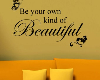 Be Your Own Kind of Beautiful, Vinyl Wall Decal Art Wall Decor Wall Words