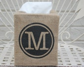 Burlap Tissue Box Cover.....a fresh take on tissue covers  in charming designs for home decor.  Monogrammed tissue cover.