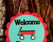 Little Red Wagon Door Sign Welcome Friends Red and Teal