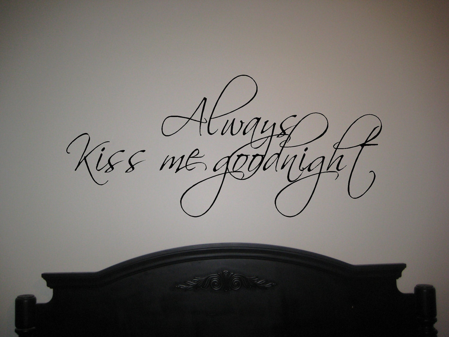chandeliers pendant lights With always kiss me goodnight vinyl lettering