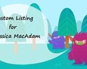 Custom Listing for Jessica MacAdam