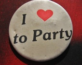 1980s Pin-I Love to Party Quote