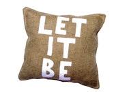 """12""""x12"""" Let It Be Burlap/Felt Decorative Pillow"""